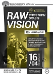 КОНЦЕРТ КВИНТЕТА «CHRISTOPH GRAB'S RAW VISION» (ШВЕЙЦАРИЯ).